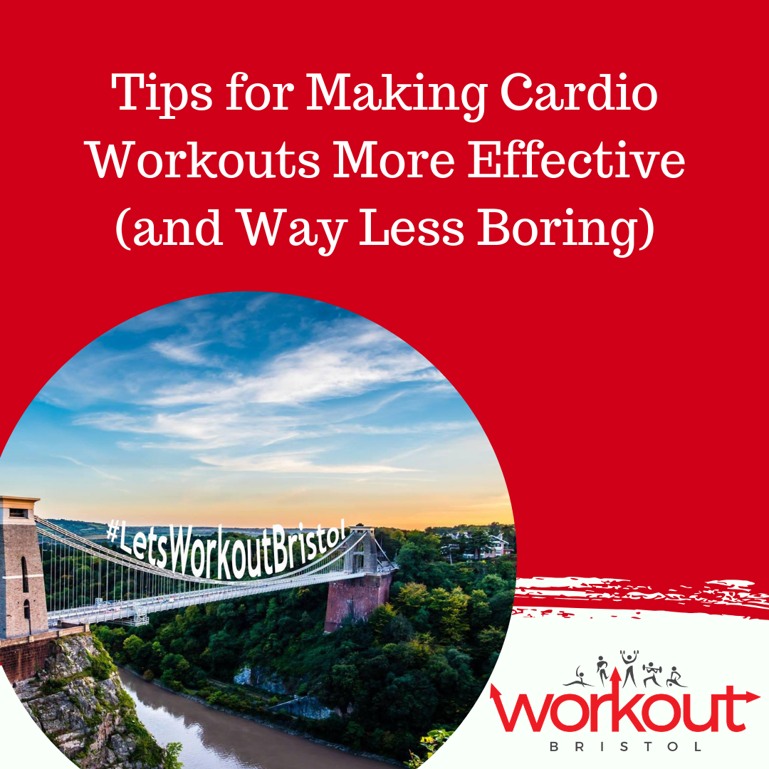 Tips for Making Cardio Workouts More Effective (and Way Less Boring)