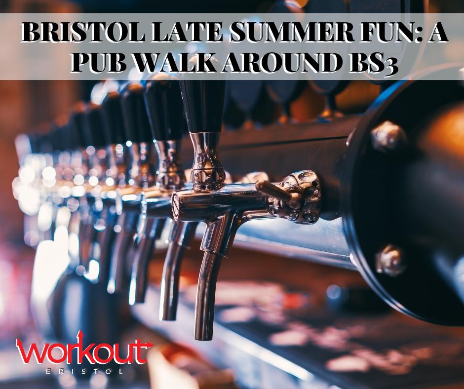 Late Summer Fun: Pub Walk Around BS3